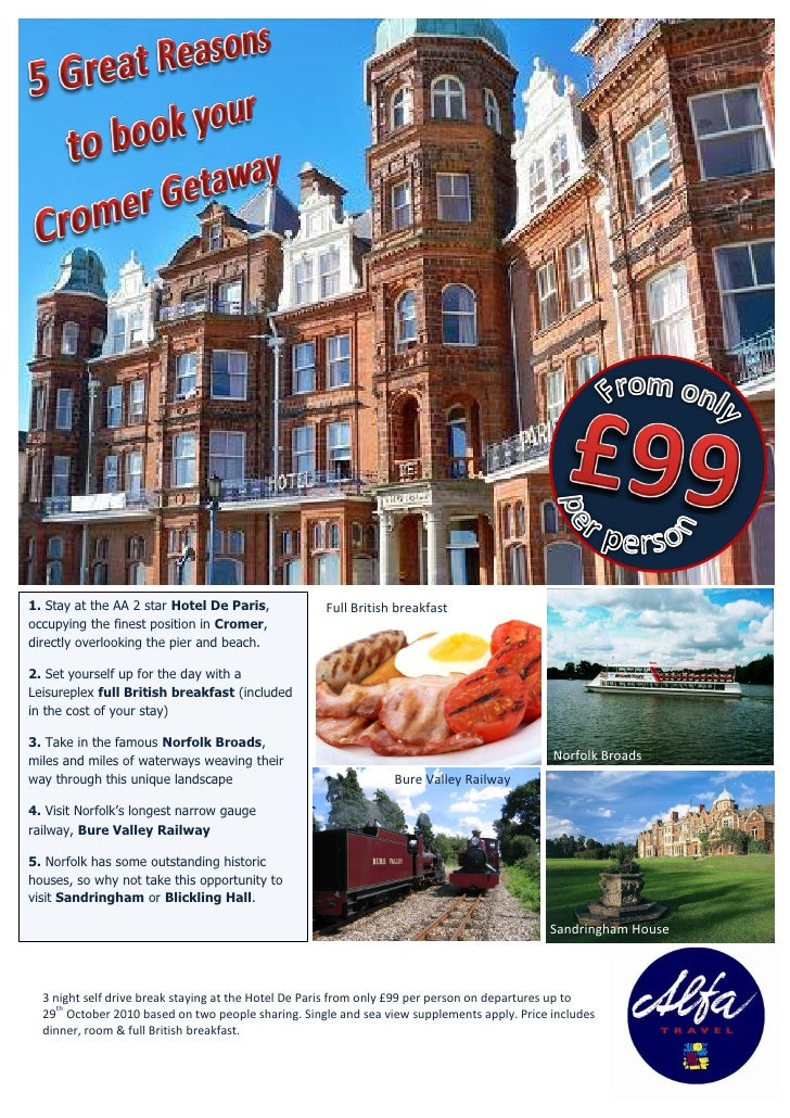 1. Stay at the AA 2 star Hotel De Paris,            Full British breakfast occupying the finest position in Cromer, direct...