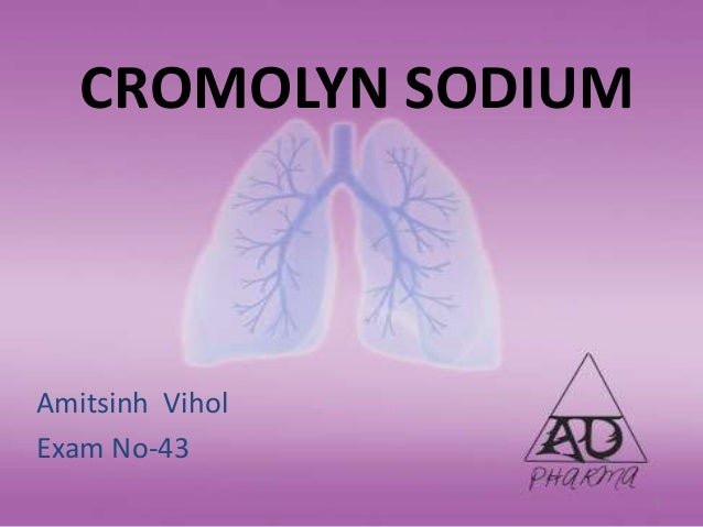 CROMOLYN SODIUMAmitsinh ViholExam No-43                     1