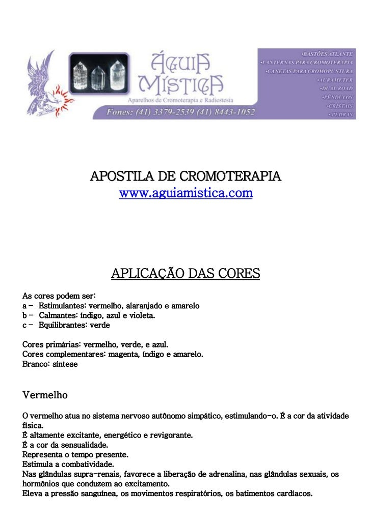 APOSTILA DE CROMOTERAPIA                     www.aguiamistica.com                        APLICAÇÃO DAS CORESAs cores podem...