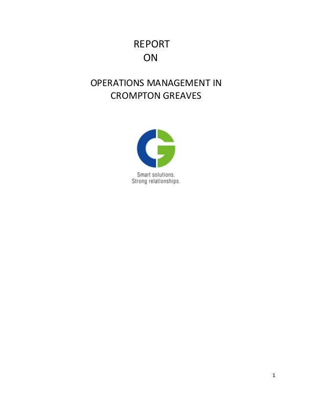1  REPORT  ON  OPERATIONS MANAGEMENT IN  CROMPTON GREAVES