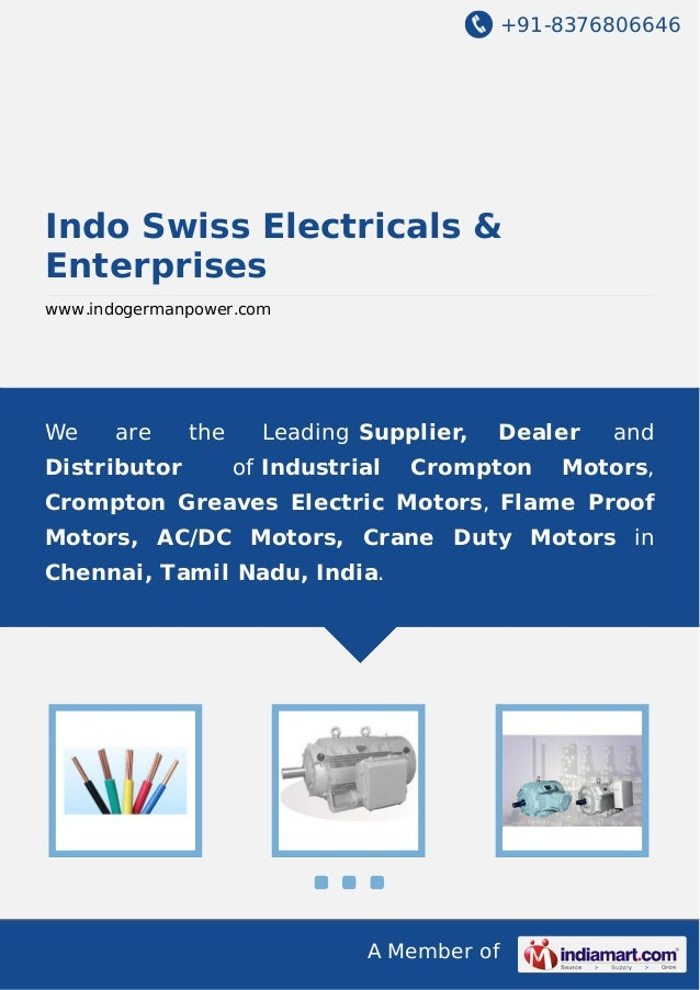 +91-8376806646  Indo Swiss Electricals & Enterprises www.indogermanpower.com  We  are  Distributor  the  Leading Supplier,...