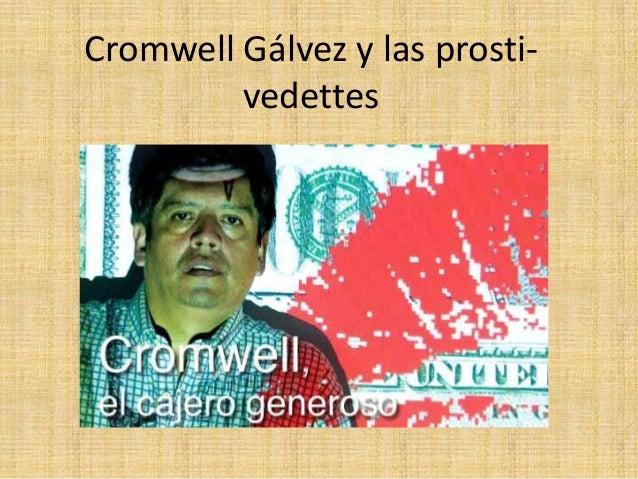 Cromwell Gálvez y las prosti- vedettes