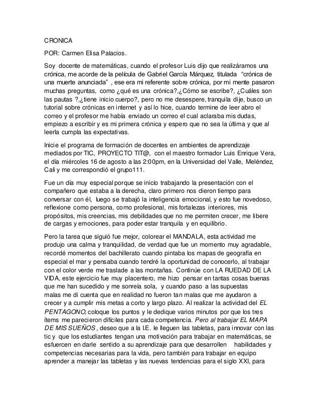 CRONICA POR: Carmen Elisa Palacios. Soy docente de matemáticas, cuando el profesor Luis dijo que realizáramos una crónica,...