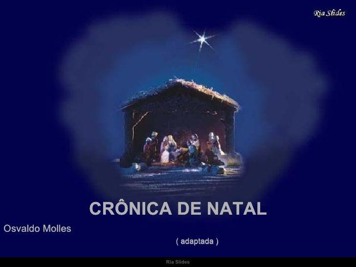 CRÔNICA DE NATAL Osvaldo Molles  ( adaptada )