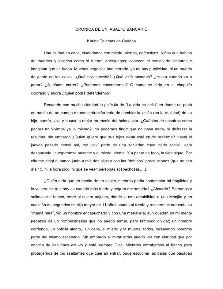 CRONICA DE UN  ASALTO BANCARIO<br />Karina Talamás de Cadena<br />Una ciudad en caos, ciudadanos con miedo, alertas, defen...