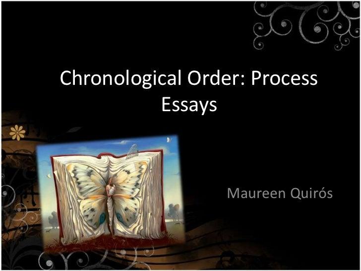 Chronological Order: Process Essays <br />Maureen Quirós <br />