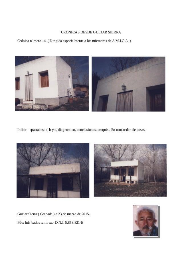 CRONICAS DESDE GUEJAR SIERRA Crónica número 14. ( Dirigida especialmente a los miembros de A.M.I.C.A. ) Indice.- apartados...