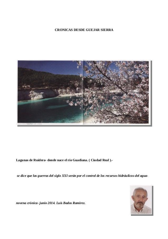 CRONICAS DESDE GUEJAR SIERRA Lagunas de Ruidera- donde nace el río Guadiana. ( Ciudad Real ).- se dice que las guerras del...