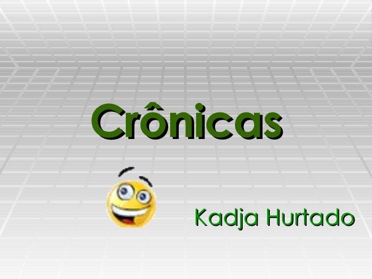 Crônicas Kadja Hurtado