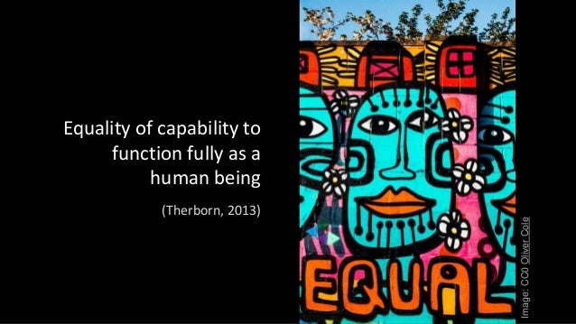 Image:CC0OliverCole Equality of capability to function fully as a human being (Therborn, 2013)