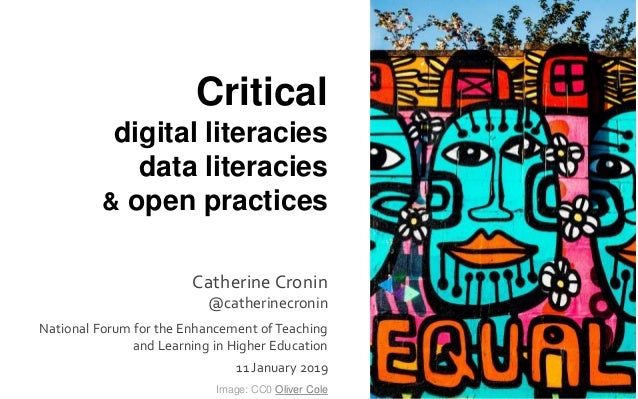 Critical digital literacies data literacies & open practices Catherine Cronin @catherinecronin National Forum for the Enha...