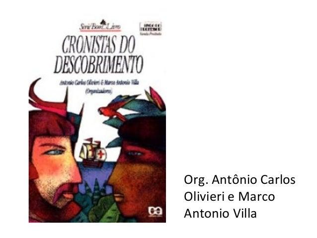 Org. Antônio Carlos  Olivieri e Marco  Antonio Villa
