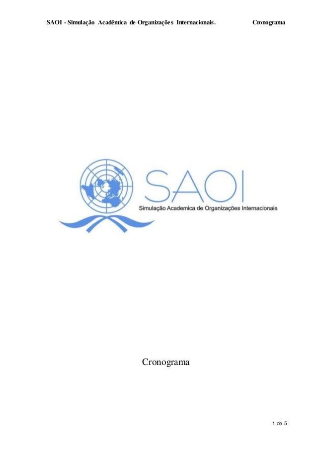 SAOI - Simulação Acadêmica de Organizações Internacionais. Cronograma 1 de 5 Cronograma