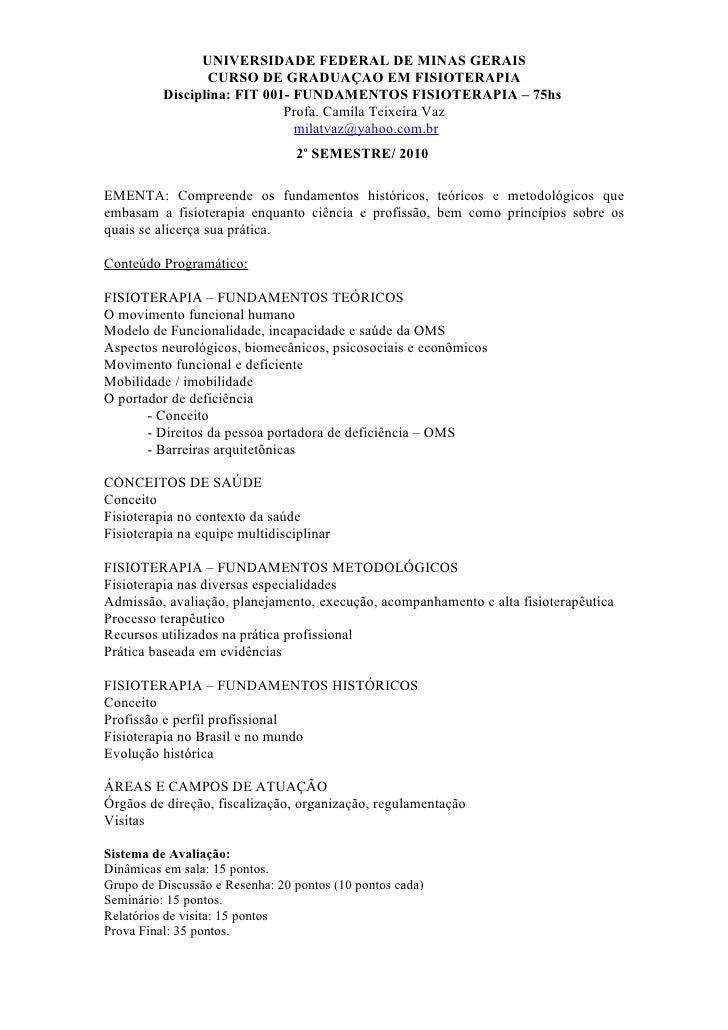 UNIVERSIDADE FEDERAL DE MINAS GERAIS                  CURSO DE GRADUAÇAO EM FISIOTERAPIA           Disciplina: FIT 001- FU...