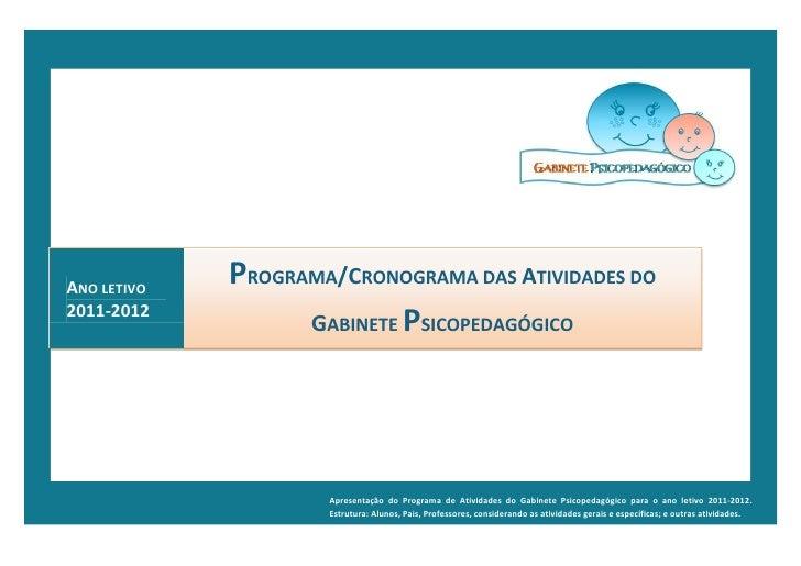 ANO LETIVO             PROGRAMA/CRONOGRAMA DAS ATIVIDADES DO2011-2012                   GABINETE PSICOPEDAGÓGICO          ...