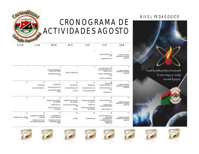 CRONOGRAMA DE ACTIVIDADES AGOSTO NIVEL PEDAGOGICO ABRIL 2013 DOM LUN MAR MIÉ JUE VIE SÁB 1 2 LECTIO DIVINA 7º01 Y 1º03 EUC...