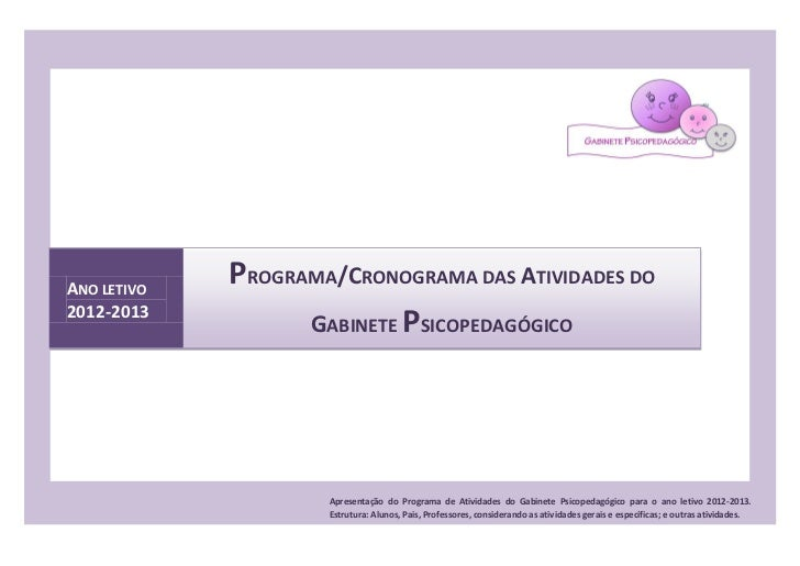 ANO LETIVO             PROGRAMA/CRONOGRAMA DAS ATIVIDADES DO2012-2013                   GABINETE PSICOPEDAGÓGICO          ...