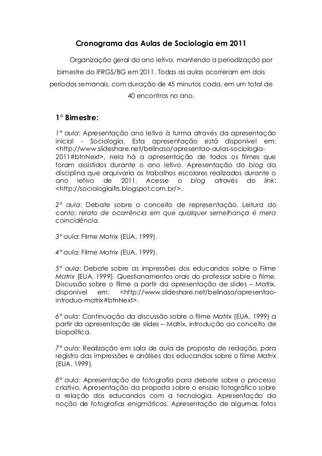 Cronograma das Aulas de Sociologia em 2011 Organização geral do ano letivo, mantendo a periodização por bimestre do IFRGS/...