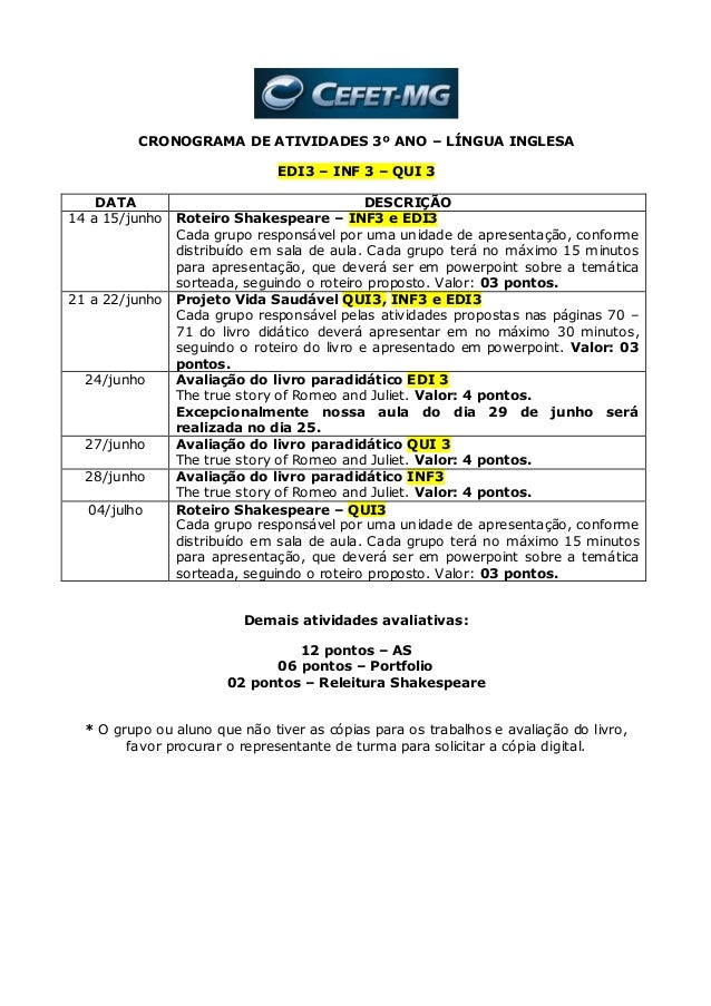 CRONOGRAMA DE ATIVIDADES 3º ANO – LÍNGUA INGLESA EDI3 – INF 3 – QUI 3 DATA DESCRIÇÃO 14 a 15/junho Roteiro Shakespeare – I...