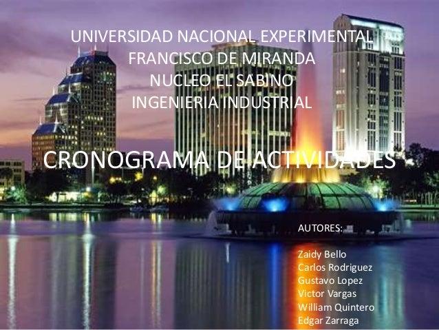 UNIVERSIDAD NACIONAL EXPERIMENTAL FRANCISCO DE MIRANDA NUCLEO EL SABINO INGENIERIA INDUSTRIAL CRONOGRAMA DE ACTIVIDADES AU...