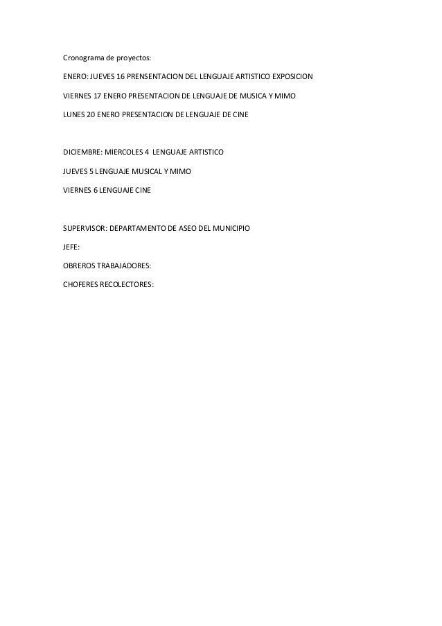 Cronograma de proyectos: ENERO: JUEVES 16 PRENSENTACION DEL LENGUAJE ARTISTICO EXPOSICION VIERNES 17 ENERO PRESENTACION DE...