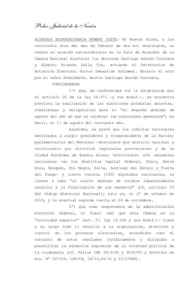 Poder Judicial de la Nación ACORDADA EXTRAORDINARIA NÚMERO SIETE: En Buenos Aires, a los veintiséis días del mes de febrer...