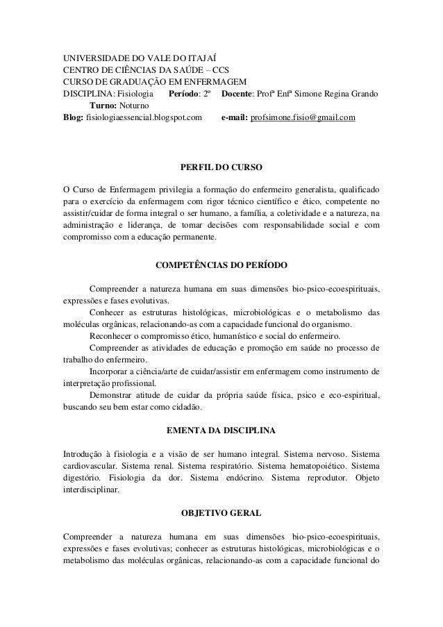 UNIVERSIDADE DO VALE DO ITAJAÍCENTRO DE CIÊNCIAS DA SAÚDE – CCSCURSO DE GRADUAÇÃO EM ENFERMAGEMDISCIPLINA: Fisiologia     ...