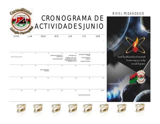 CRONOGRAMA DE ACTIVIDADES JUNIO NIVEL PEDAGOGICO ABRIL 2013 DOM LUN MAR MIÉ JUE VIE SÁB 1 2 CUERPO Y SANGRE DE CRISTO 3 4 ...