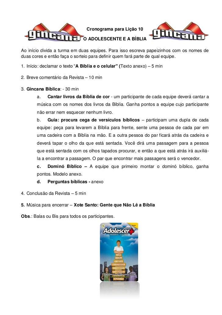 Cronograma para Lição 10                                O ADOLESCENTE E A BÍBLIAAo início divida a turma em duas equipes. ...