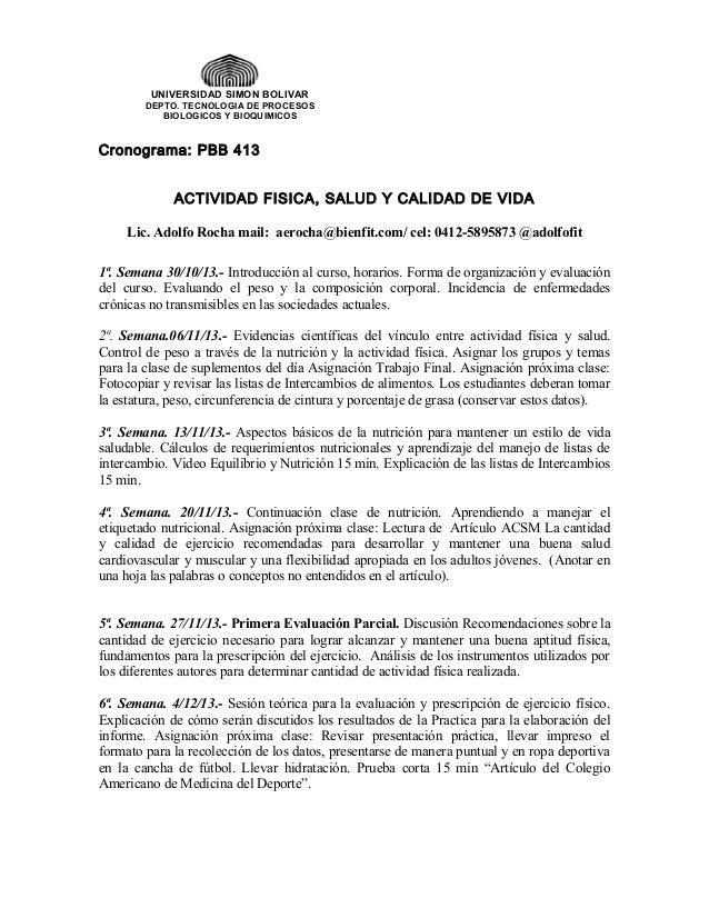UNIVERSIDAD SIMON BOLIVAR DEPTO. TECNOLOGIA DE PROCESOS BIOLOGICOS Y BIOQUIMICOS  Cronograma: PBB 413 ACTIVIDAD FISICA, SA...