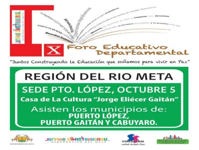 Cronograma Pre foros y Foro Educativo Departamento META 2.012 Slide 3