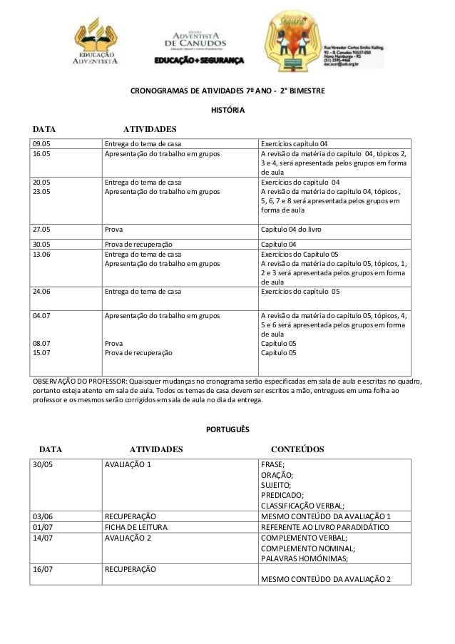 CRONOGRAMAS DE ATIVIDADES 7º ANO - 2° BIMESTRE HISTÓRIA DATA ATIVIDADES 09.05 Entrega do tema de casa Exercícios capítulo ...