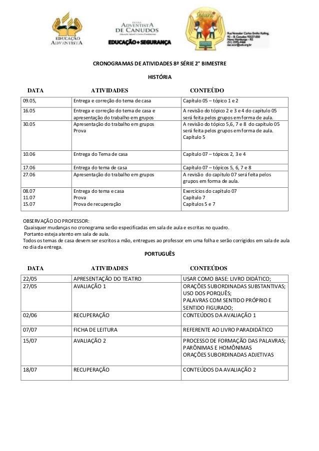 CRONOGRAMAS DE ATIVIDADES 8ª SÉRIE 2° BIMESTRE HISTÓRIA DATA ATIVIDADES CONTEÙDO 09.05, Entrega e correção do tema de casa...