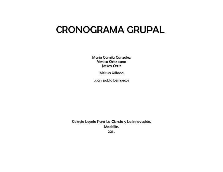 CRONOGRAMA GRUPAL              María Camila González                Yessica Ortiz cano                   Jessica Ortiz    ...