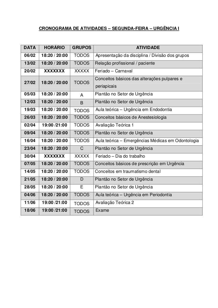 CRONOGRAMA DE ATIVIDADES – SEGUNDA-FEIRA – URGÊNCIA IDATA      HORÁRIO       GRUPOS                         ATIVIDADE06/02...