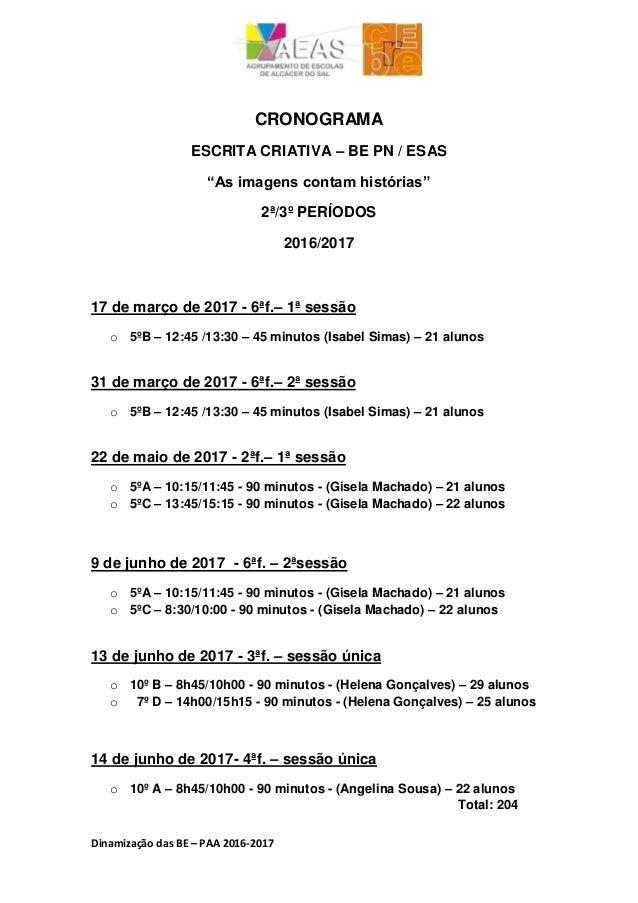 """Dinamização das BE – PAA 2016-2017 CRONOGRAMA ESCRITA CRIATIVA – BE PN / ESAS """"As imagens contam histórias"""" 2ª/3º PERÍODOS..."""