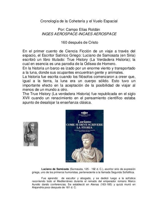 Cronología de la Cohetería y el Vuelo Espacial Por: Campo Elías Roldán INGES AEROSPACE-INCAES AEROSPACE 160 después de Cri...