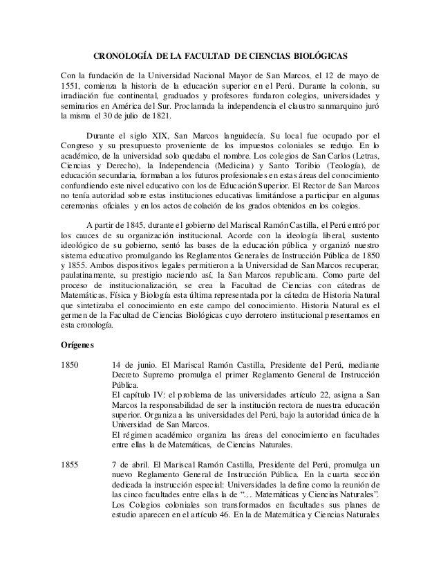 CRONOLOGÍA DE LA FACULTAD DE CIENCIAS BIOLÓGICAS  Con la fundación de la Universidad Nacional Mayor de San Marcos, el 12 d...