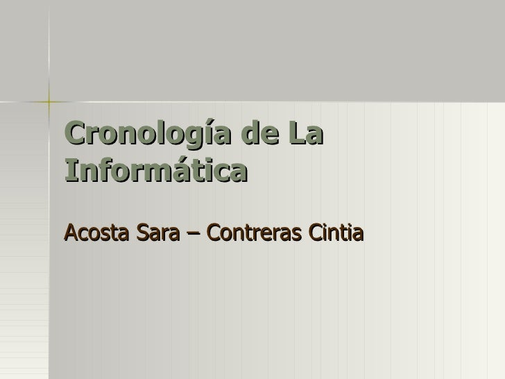 Cronología de La Informática  Acosta Sara – Contreras Cintia