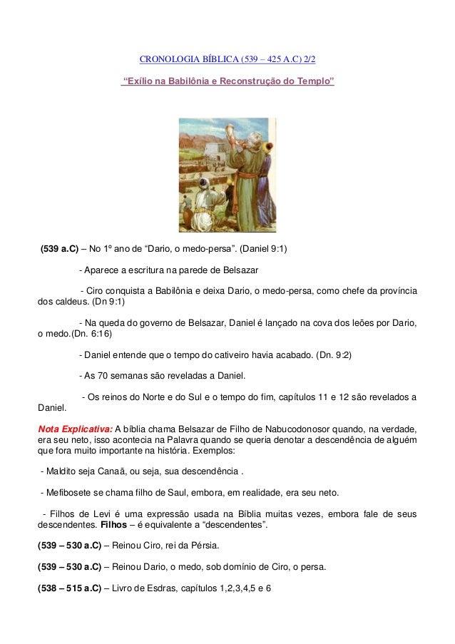 """CRONOLOGIA BÍBLICA (539 – 425 A.C) 2/2 """"Exílio na Babilônia e Reconstrução do Templo"""" (539 a.C) – No 1º ano de """"Dario, o m..."""