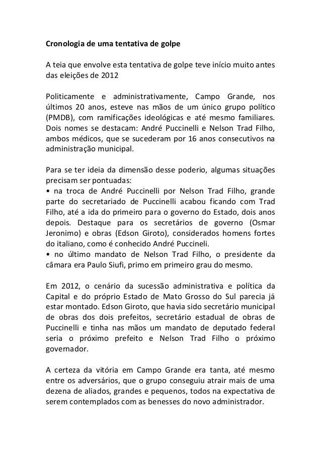 Cronologia de uma tentativa de golpe A teia que envolve esta tentativa de golpe teve início muito antes das eleições de 20...
