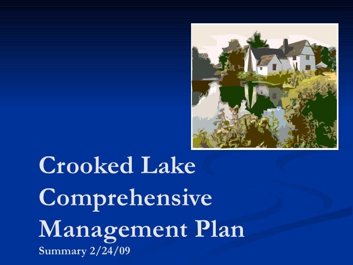Crooked Lake Comprehensive Management Plan Summary 2/24/09
