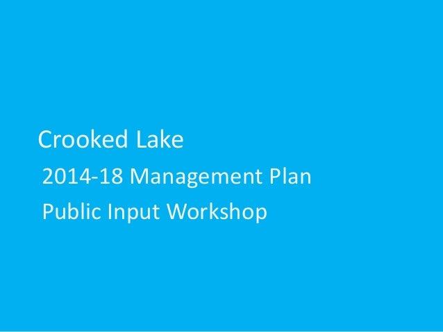 Crooked Lake2014-18 Management PlanPublic Input Workshop