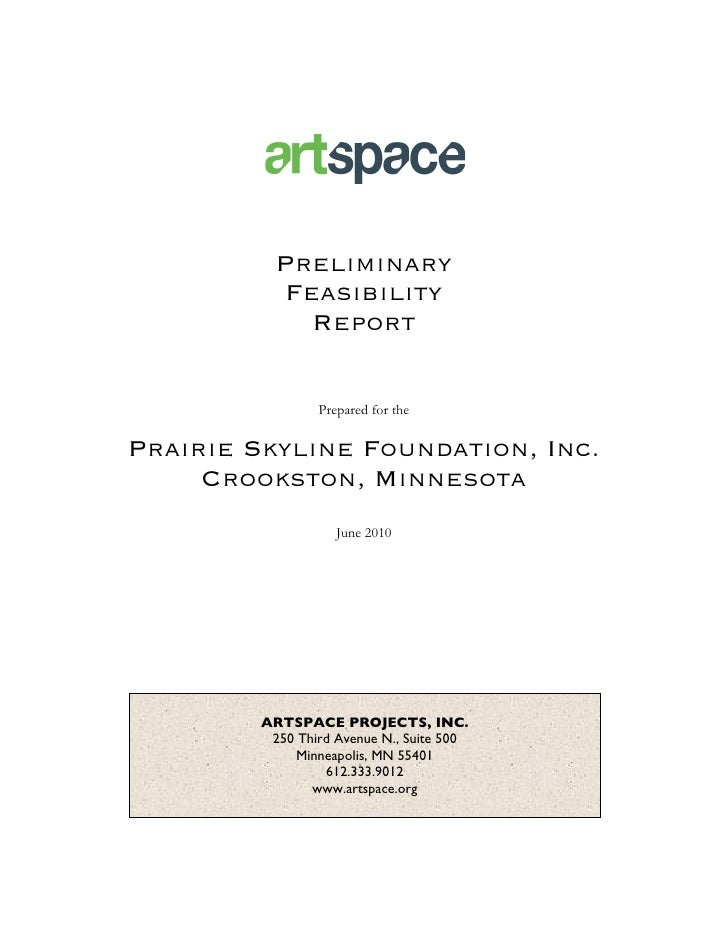 Preliminary            Feasibility              Report                   Prepared for the  Prairie Skyline Foundation, Inc...