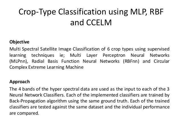 Crop-Type Classification using MLP, RBF and CCELM Objective Multi Spectral Satellite Image Classification of 6 crop types ...