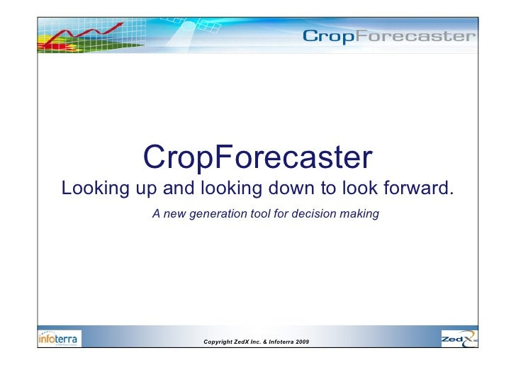 CropForecasterLooking up and looking down to look forward.          A new generation tool for decision making             ...