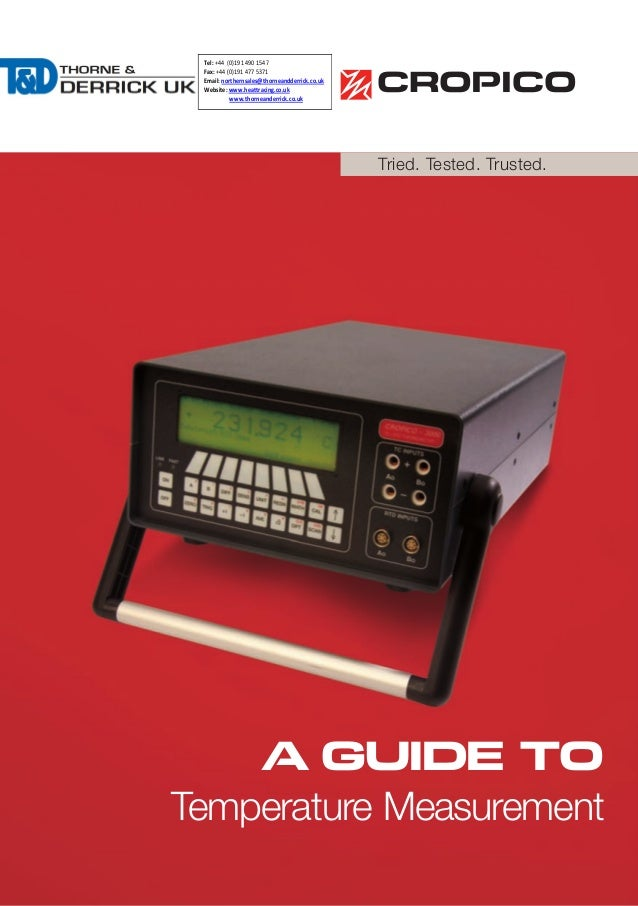 Tried. Tested. Trusted. A Guide to Temperature Measurement Tel: +44 (0)191 490 1547 Fax: +44 (0)191 477 5371 Email: northe...