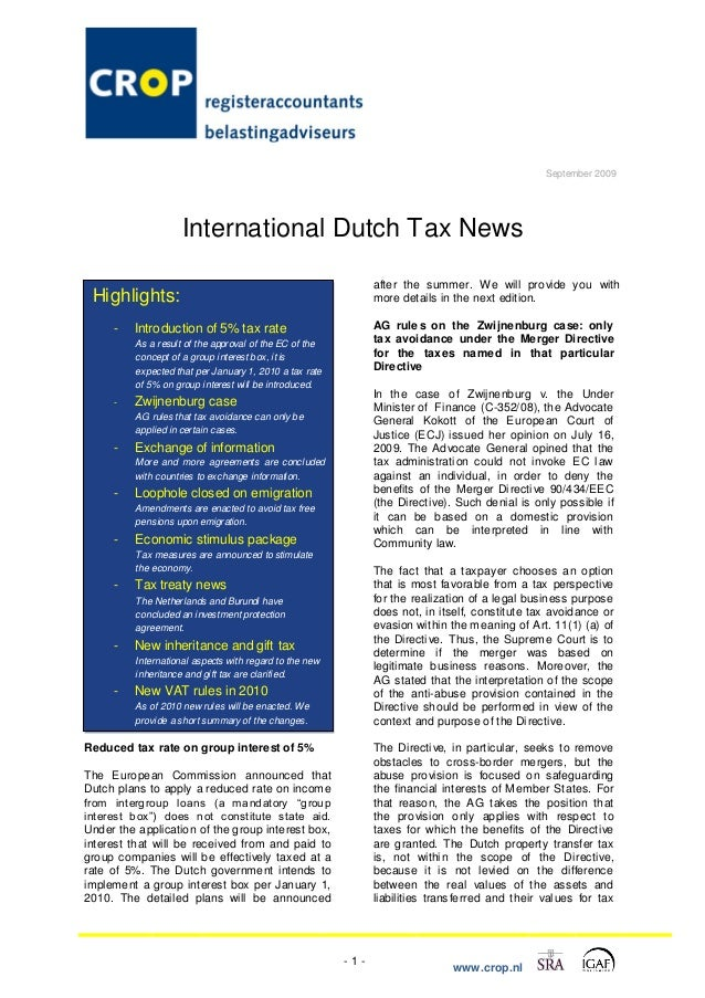 - 1 - www.crop.nl September 2009 International Dutch Tax News Reduced tax rate on group interest of 5% The European Commis...