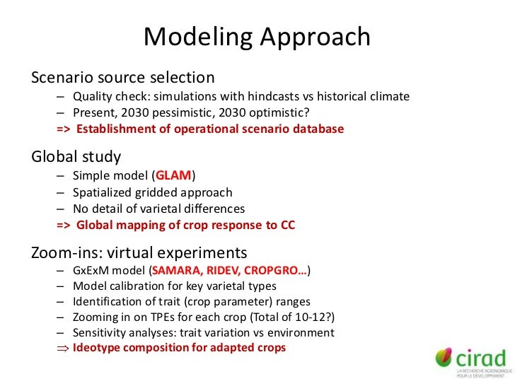 Modeling ApproachScenario source selection   – Quality check: simulations with hindcasts vs historical climate   – Present...