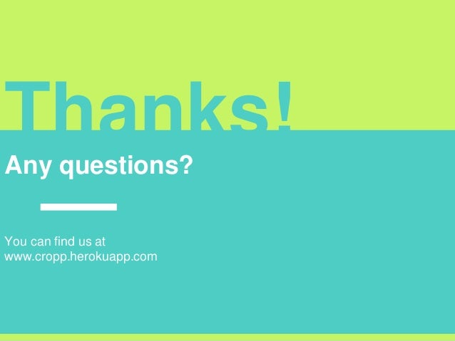Thanks!Any questions? You can find us at www.cropp.herokuapp.com